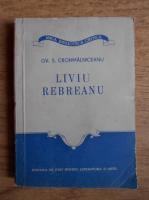 Ov. S. Crohmalniceanu - Liviu Rebreanu