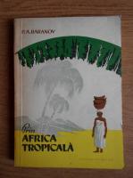 Anticariat: P. A. Baranov - Prin Africa tropicala
