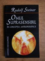Rudolf Steiner - Omul suprasensibil in conceptia antroposofica