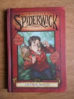 Tony DiTerlizzi, Holly Black - Cronicile Spiderwick. Ochiul magic