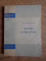 Victor Hugo - Despre literatura