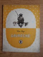 Anticariat: Victor Hugo - Gavroche