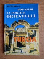 Victor Simion - Popasuri la portile orientului. Turcia