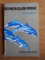 Anticariat: A. G. Tomilin - Delfinii in slujba omului