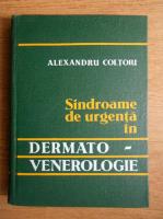Alexandru Coltoiu - Sindroame de urgenta in dermato-venerologie