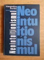 Anticariat: Alexandru Surdu - Neointuitionismul