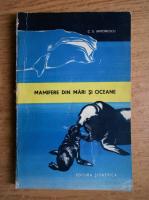 Anticariat: C. S. Antonescu - Mamifere din mari si oceane