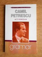 Anticariat: Camil Petrescu - Act venetian