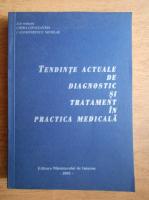 Anticariat: Constantin Chira - Tendinte actuale de diagnostic si tratament in practica medicala