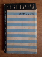 Anticariat: Frans Eemil Sillanpaa - Sfanta mizerie