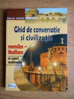 Gabriela Sauciuc - Ghid de conversatie si civilizatie roman-italian
