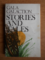 Anticariat: Gala Galaction - Short stories and tales