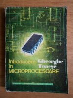 Anticariat: Gheorghe Toacse - Introducere in microprocesoare