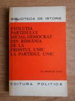 Gheorghe Tutui - Evolutia Partidului Social-Democrat din Romania de la frontul unic la partidul unic (mai 1944-februarie 1948)