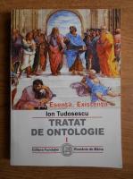 Anticariat: Ion Tudosescu - Tratat de ontologie (volumul 1)