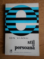 Anticariat: Ion Vianu - Stil si persoana