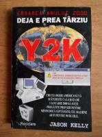 Jason Kelly - Y2K. Deja e prea tarziu