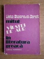 Anticariat: Lileta Stoianovici Donat - Mitul varstei de aur in literatura greaca