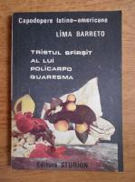 Anticariat: Lima Barreto - Tristul sfarsit al lui Policarpo Quaresma