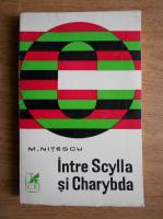 Anticariat: M. Nitescu - Intre Scylla si Charybda