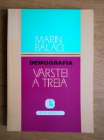 Anticariat: Marin Balaci - Demografia varstei a treia