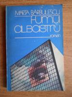Anticariat: Marta Barbulescu - Fumul albastru