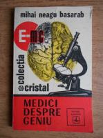 Anticariat: Mihai Neagu Basarab - Medici despre geniu