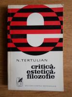 N. Tertulian - Critica, estetica, filozofie