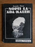 Romulus Dianu - Nopti la Ada-Kaleh