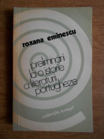 Anticariat: Roxana Eminescu - Preliminarii la o istorie a literaturii portugheze