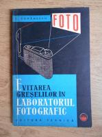 S. Comanescu - Evitarea greselilor in laboratorul fotografic