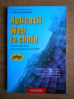 Anticariat: Sabin Buraga - Aplicatii web la cheie. Studii de caz implementate de PHP
