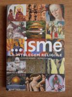 Anticariat: Theodore Gabriel - ...isme sa intelegem religiile