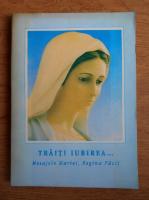 Anticariat: Traiti iubirea. Mesajele Mariei, Regina pacii