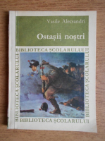 Vasile Alecsandri - Ostasii nostri