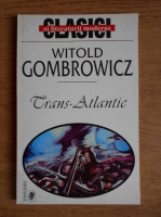Witold Gombrowicz - Trans-Atlantic