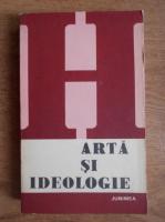 Anticariat: Alexandru Tanase - Arta si ideologie