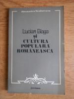 Anticariat: Alexandru Teodorescu - Lucian Blaga si cultura populara romaneasca