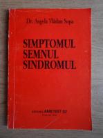 Angela Vladan Sopa - Simptomul semnul sindromului