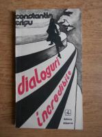 Anticariat: Constantin Crisu - Dialoguri incredibile