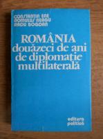 Anticariat: Constantin Ene - Romania, douazeci de ani de diplomatie multilaterala