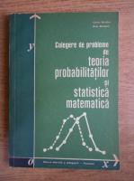 Anticariat: Corina Reischer - Culegere de probleme de teoria probabilitatilor si statistica matematica pentru licee