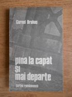 Anticariat: Cornel Brahas - Pana la capat si mai departe (volumul 2)