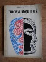 Anticariat: Dumitru Matei - Traditie si inovatie in arta