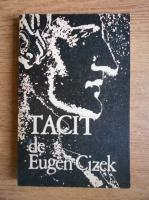 Anticariat: Eugen Cizek - Tacit