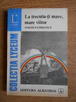 Anticariat: Eugen Marinescu - La trecutu-ti mare, mare viitor. Poezii patriotice