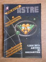 Anticariat: Florian Onitza - Astre si dezastre. Puterea astrelor confirmata de evenimentele istorice