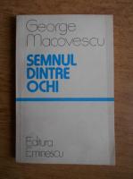 Anticariat: George Macovescu - Semnul dintre ochi