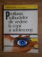 Anticariat: Gh. Tanasescu - Profilaxia tulburarilor de vedere la copii si adolescenti
