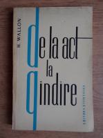 Henri Wallon - De la act la gandire